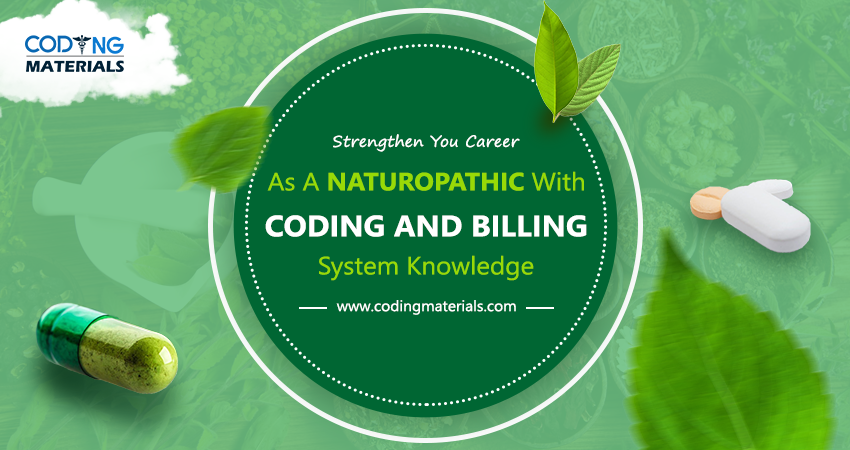Strengthen You Career as a Naturopathic With Coding and Billing System Knowledge