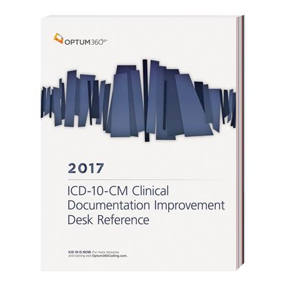 Picture of Clinical Documentation Improvement Desk Reference for ICD-10-CM and Procedure Coding 2017