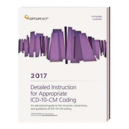 Picture of Detailed Instruction for Appropriate ICD-10-CM Coding — 2017